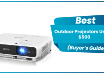 Best Outdoor Projectors Under $500