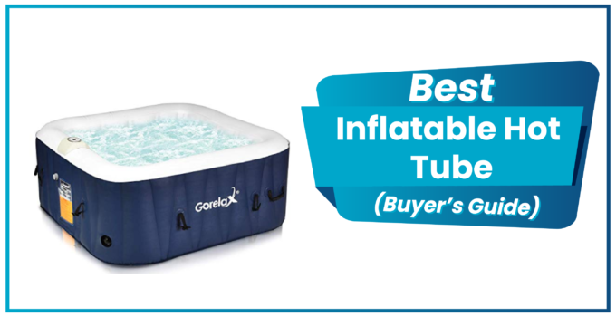 best inflatable hot tube