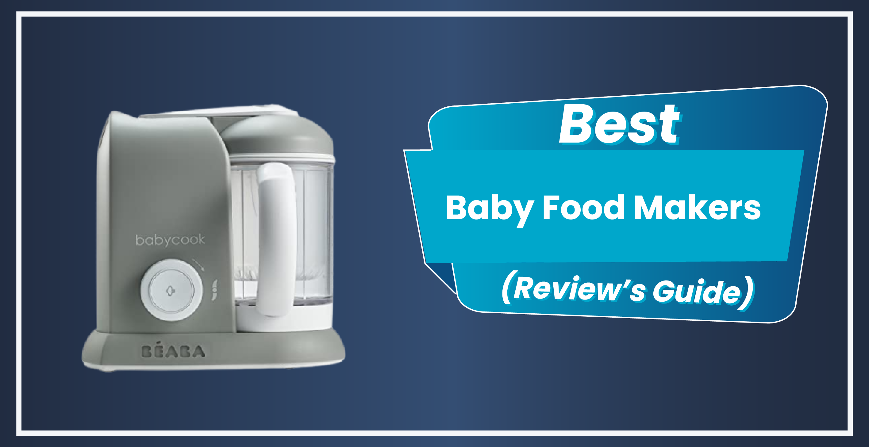 6 Best Baby Food Makers