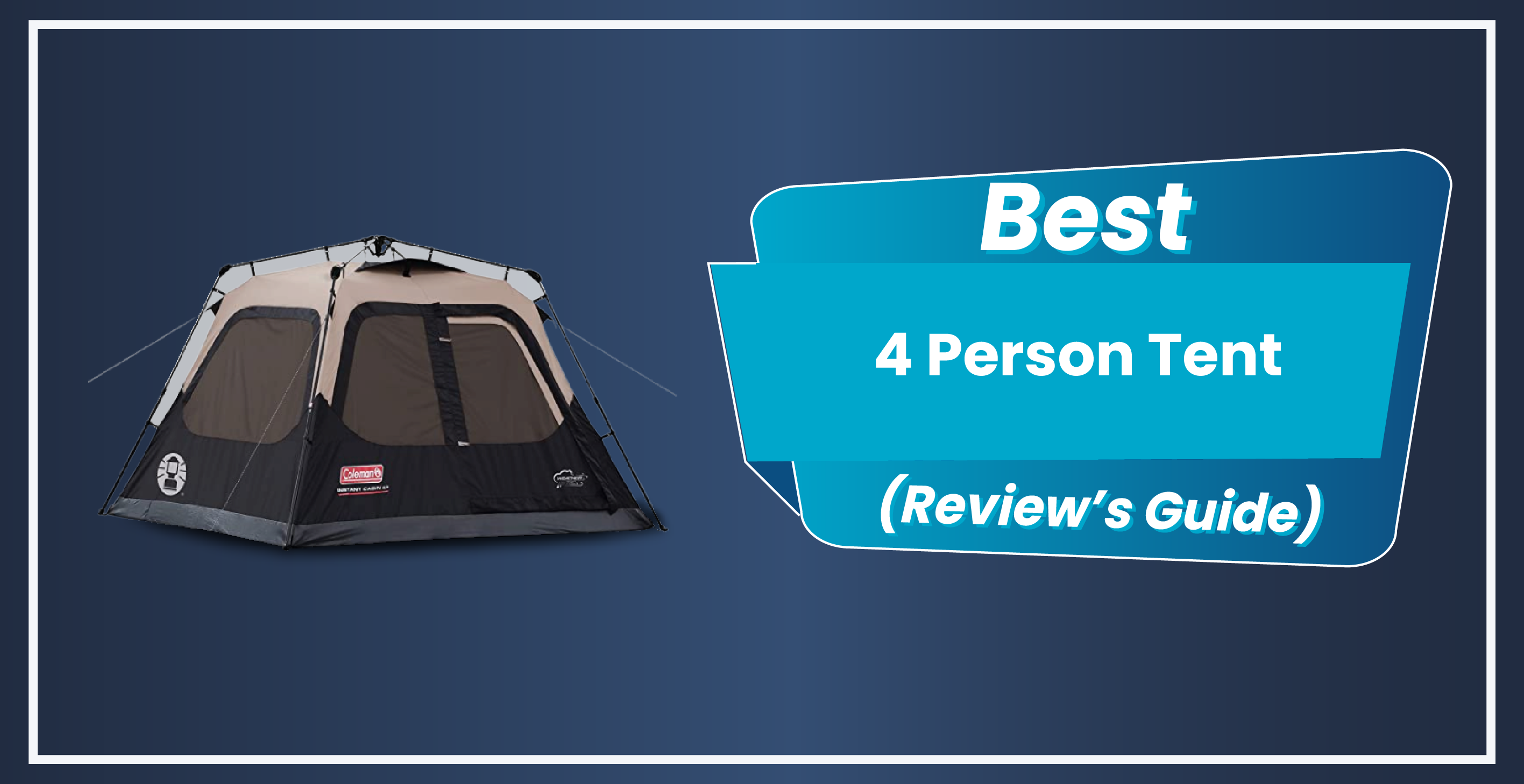 6 Best 4 Person Tent