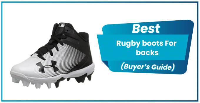 8 Best Rugby Boots For Backs To Buy In 2020
