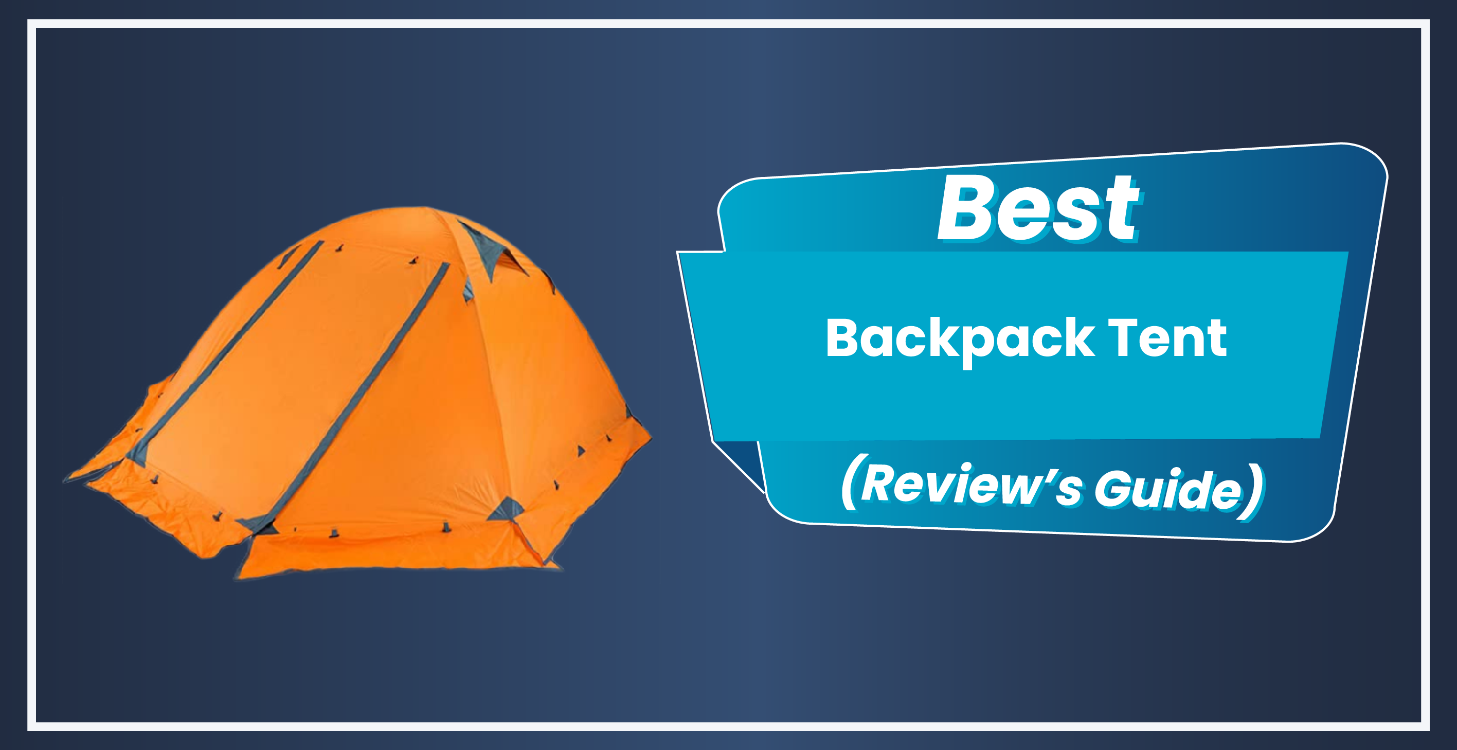 5 Best Backpacking Tent