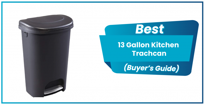Best 13 Gallon Kitchen Trashcan To Buy In 2020 - {Updated Buyer's Guide}