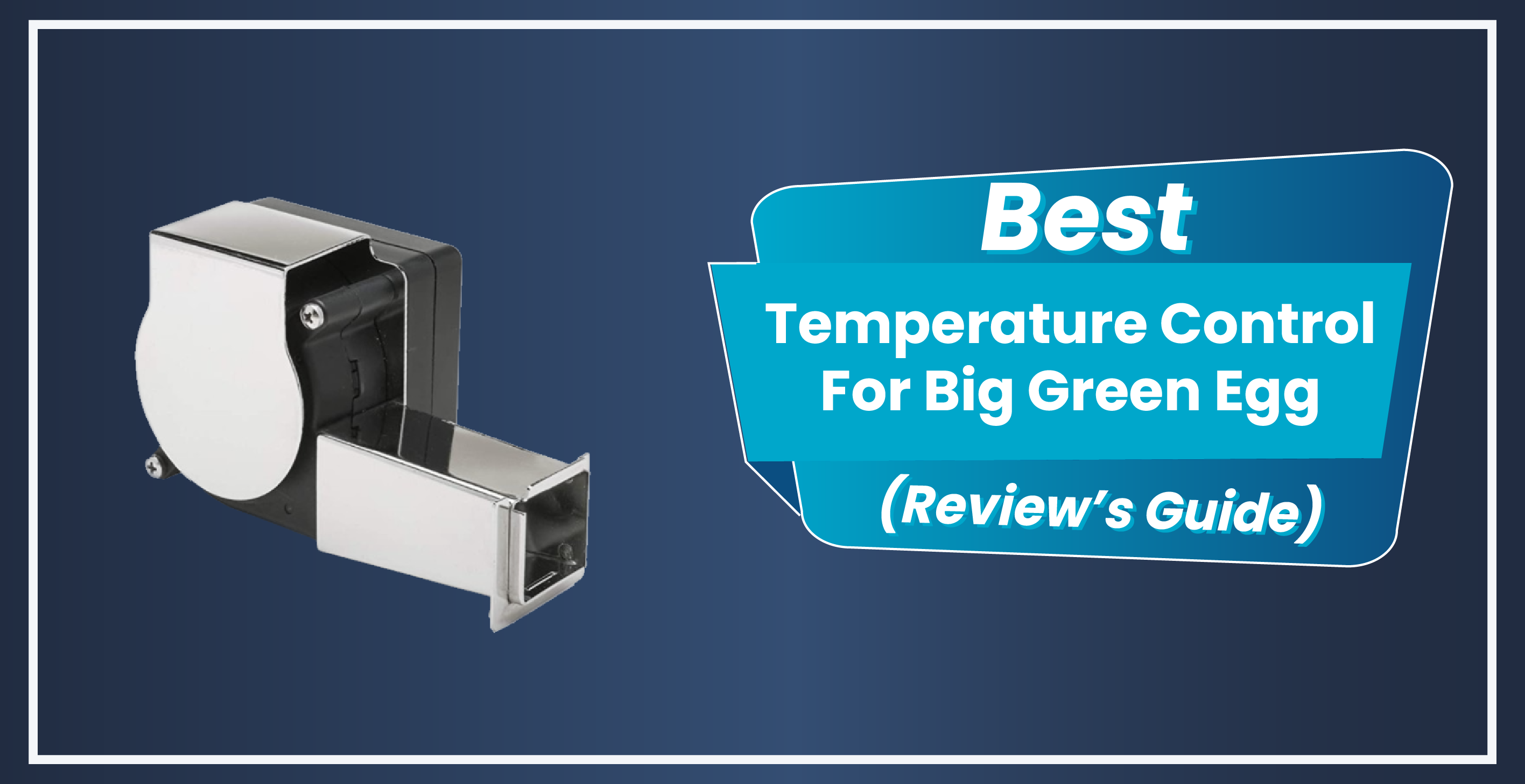 Best Temperature Control For Big Green Egg To Buy In 2021