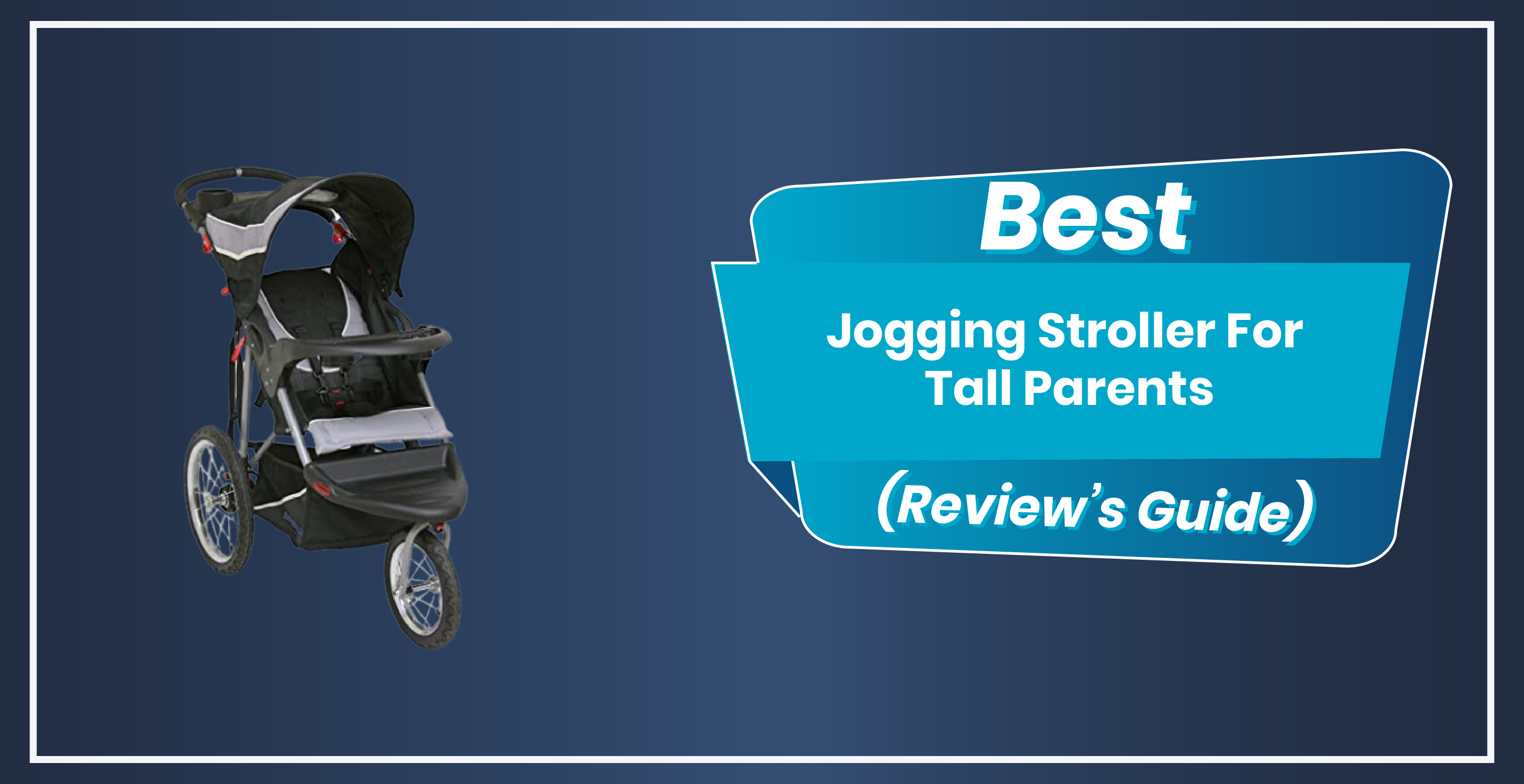 Best Jogging Stroller for Tall Parents