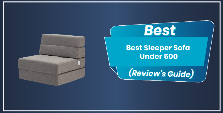 4 Best Sleeper Sofa Under $500 To Buy In 2021 - {Updated Buyer's Guide}