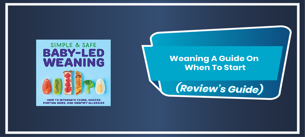 Weaning A Guide On When To Start