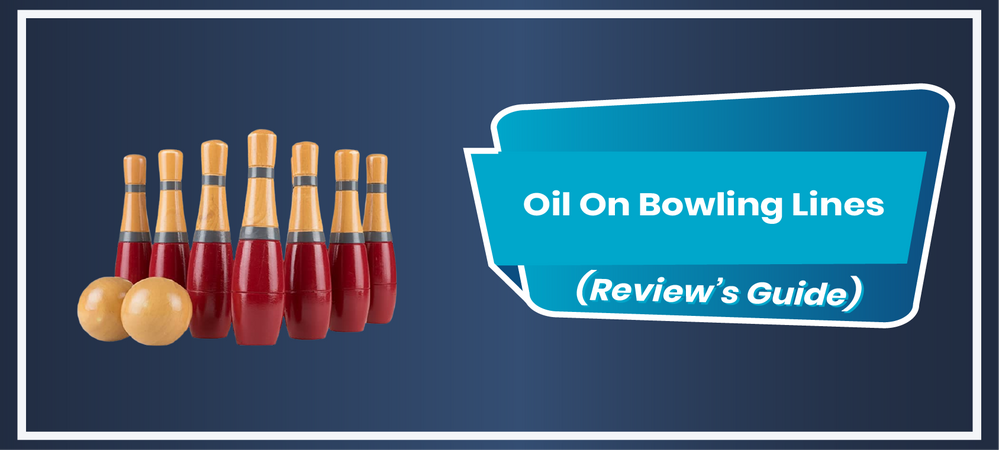 Oil On Bowling Lines