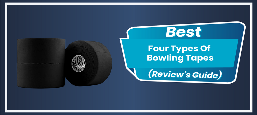 Four Types Of Bowling Tapes